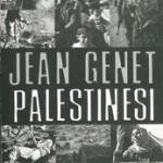 "Libro. I ""Palestinesi"" di Genet"