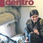"""LIBRO. """"Kobane dentro, diario di guerra sulla difesa del Rojava"""""""
