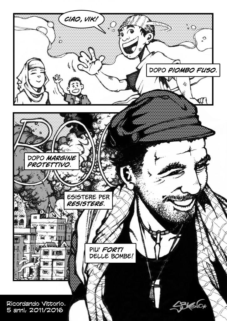 Una vignetta tratta da «Guerrilla Radio - Vittorio Arrigoni, la possibile utopia» di Stefano «S3Keno» Piccoli, pubblicato da Round Robin Editrice (2015) © Stefano «S3Keno» Piccoli