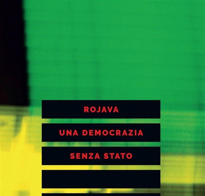 «Rojava una democrazia senza Stato», edito da Elèuthera